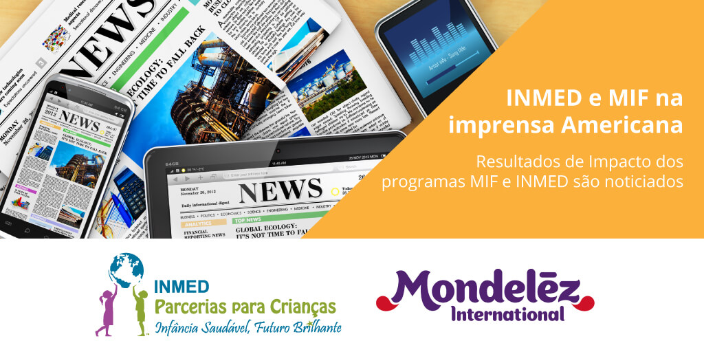 A parceria entre INMED e Mondelez International Foundation (MIF) é destaque no jornal Americano Daily Herald Business Ledger